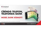 Cibində telefon, telefonda Bank. Xalq Bankın Mobil Bank xidməti: İQTİSADİYYAT