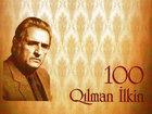 Qılman İlkinin 100 illik yubileyi keçiriləcək: MƏDƏNİYYƏT