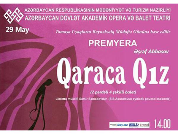 """Opera və Balet Teatrında """"Qaraca qız"""" baletinin premyerası keçiriləcək"""