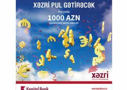"""Kapital Bank-ın """"Xəzri"""" sistemi üzrə stimullaşdırıcı lotereyası davam edir"""