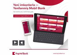 Kapital Bank yenilənmiş Mobil və İnternet Bankçılıq xidmətini təqdim etdi