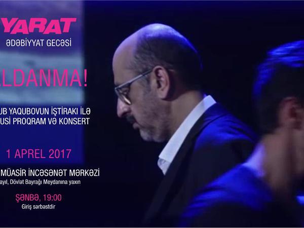 """""""Aldanma!"""" adlı ədəbiyyat gecəsinə dəvətlisiniz"""