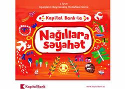 """Kapital Bank-la """"Nağıllara səyahət"""" davam edir"""