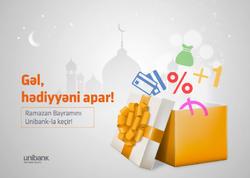 Unibank Ramazan bayramı münasibəti ilə kampaniya keçirir