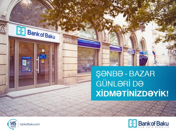 """""""Bank of Baku"""" şənbə və bazar günləri də müştərilərin xidmətindədir!"""