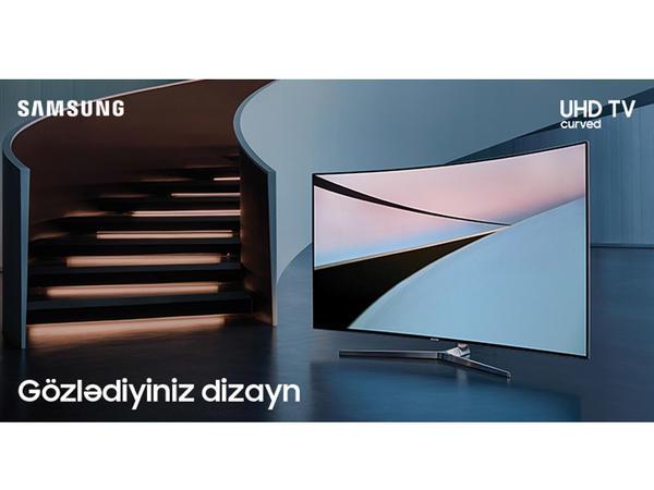 """""""Samsung UHD TV Curved - sönülü halda belə incəsənət əsəridir"""""""