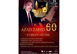 Azad Zahidin 60 illik yubileyinə həsr olunmuş konsert keçiriləcək