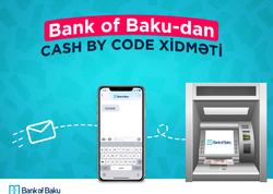 """Bank of Baku-dan İnternet Bankçılıqda """"Cash by Code"""" xidməti!"""