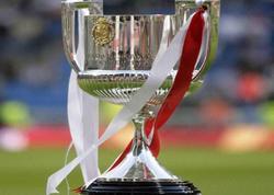 İspaniya Kral Kubokunda 1/4 finalın püşkü atıldı