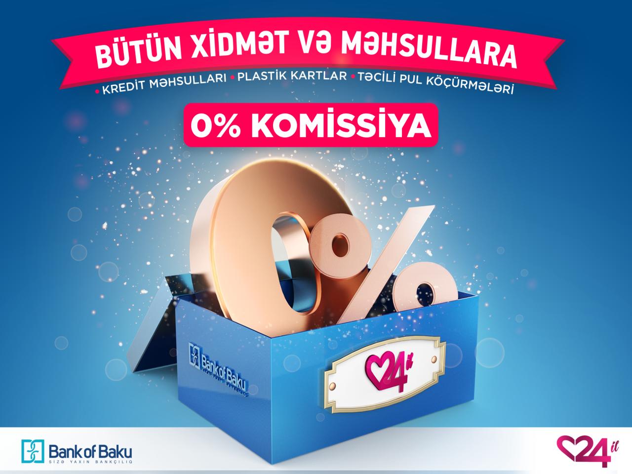 Bank of Baku-dan 24 yaşında müştərilərə HƏDİYYƏ - BÜTÜN XİDMƏT VƏ MƏHSULLAR 0% KOMİSSİYA İLƏ!