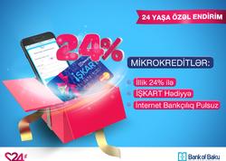 Bank of Baku-nun 24 yaşında mikrokreditlər 24% ilə, KOS kreditləri 3% ENDİRİMLƏ!