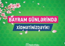 Bank of Baku Novruz Bayramında müştərilərinin xidmətində olacaq!