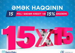Bank of Baku-dan əmək haqqının 15 mislinədək KREDİT və 15% ENDİRİM!