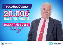 Bank of Baku-dan təqaüdçülərə özəl 20.000 AZN-dək Nağd Pul Krediti!