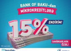 Bank of Baku-dan mikrokreditlərə 15% ENDİRİM!