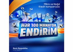 Mikro və nağd kreditlərdə hər 100 manatda endirim kampaniyası!