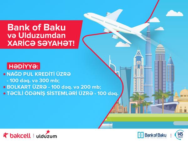 """""""Bank of Baku"""" və """"Bakcell Ulduzum""""la xaricə səyahət lotereyası!"""