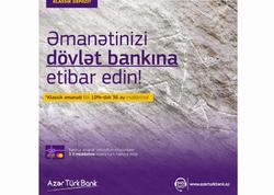 Azər Türk Bank əmanətlərin müddətini və faizini artırdı