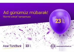 Azər Türk Bankdan ad günü münasibətilə möhtəşəm kampaniya