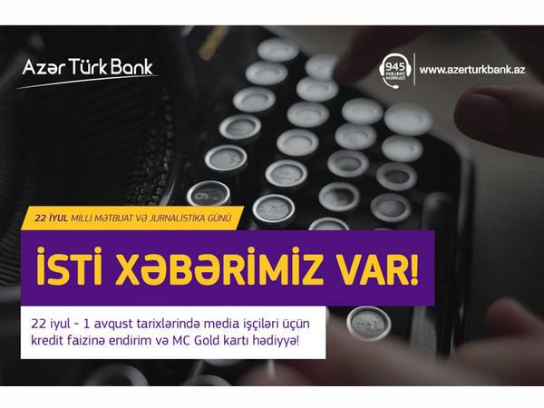 Azər Türk Bankdan mətbuat işçiləri üçün kampaniya