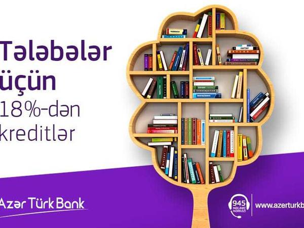 """""""Azər Türk Bank"""" ən aşağı faizlə tələbə krediti təklif edir"""