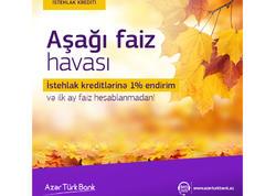 """Azər Türk Bank """"Aşağı Faiz Havası"""" kampaniyasına başladı"""