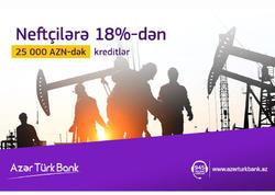 """Azər Türk Bank """"Neftçilərə 18%!"""" kampaniyasına start verdi"""