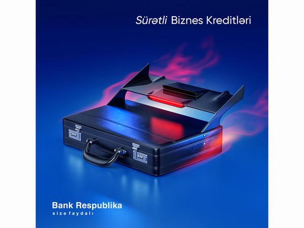 """""""Bank Respublika"""" böyük məbləğdə kreditlər təklif edir"""