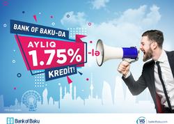 """BANK OF BAKU-dan MÖHTƏŞƏM TƏKLİF: <span class=""""color_red"""">AYLIQ 1,75%-LƏ KREDİT!</span>"""