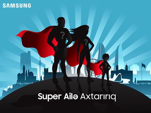 Samsung-un Super Ailə-si olmaq istərdinizmi?