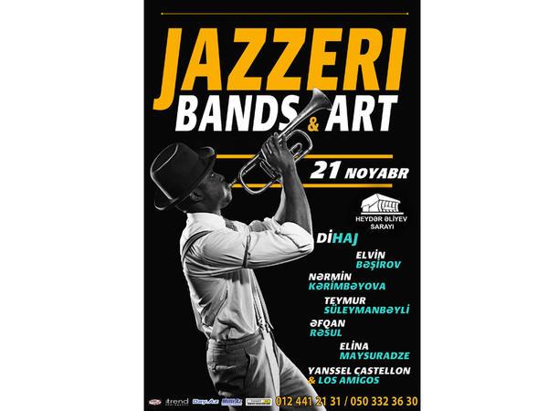 """Caz sevənlərə: """"jAzzeri Bands & Art"""" konsert proqramı keçiriləcək"""