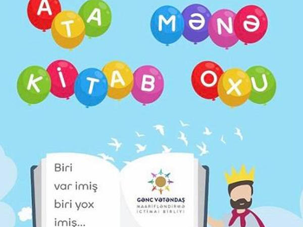 """""""Atalar və Qızlar"""" layihəsi: Video çək, iştirak et"""