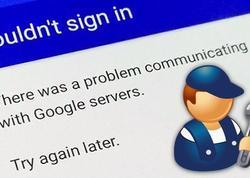 """Problemlər """"Google""""dan da yan keçmədi"""