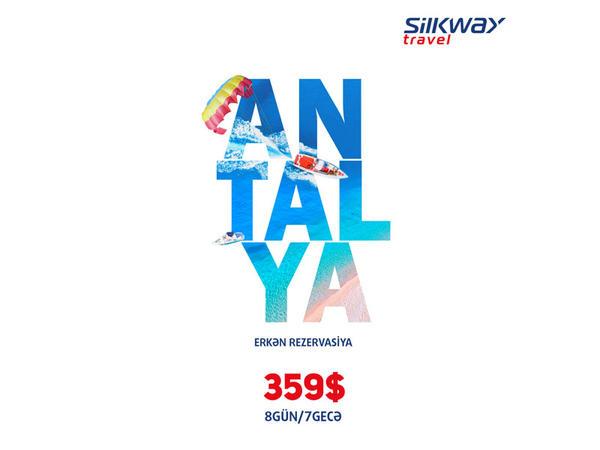 """""""Silk Way Travel""""dan sərfəli təklif: <span class=""""color_red"""">Antalyaya səyahət cəmi 359 dollar</span>"""