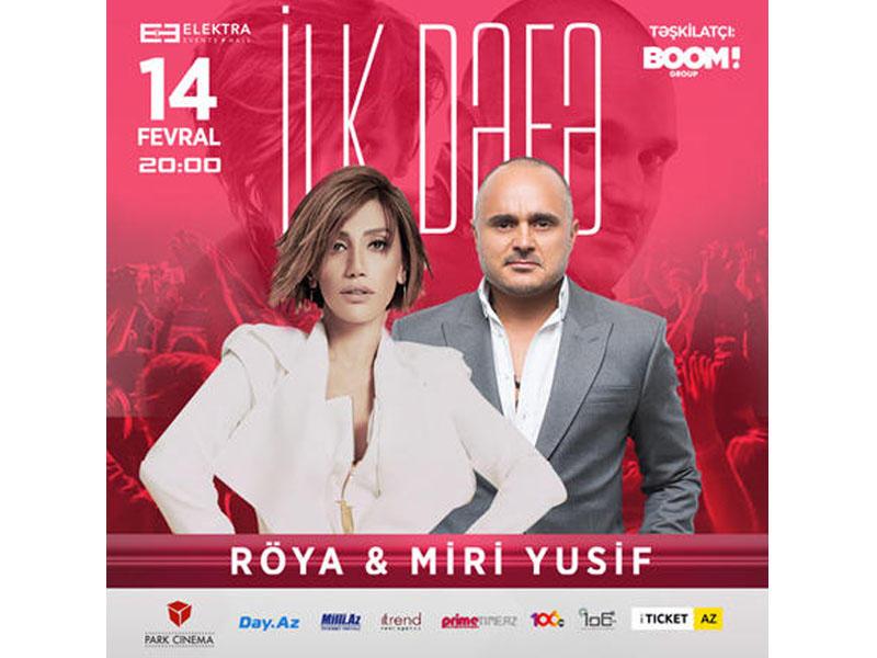 Roya Ayxan Və Miri Yusif Sevgililər Gunundə Konsert Verəcəklər
