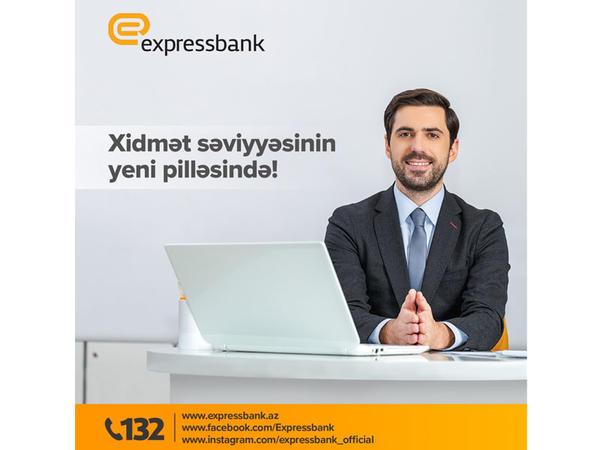 Expressbank xidmət səviyyəsini yeni pilləyə qaldırdı!