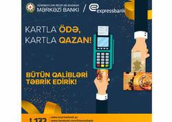 Expressbank-ın müştəriləri kartla ödədilər və qazandılar!