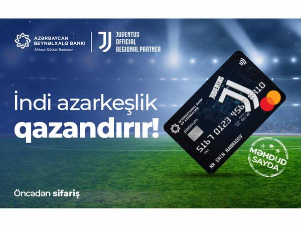 """Azərbaycan Beynəlxalq Bankından yeni kart məhsulu: """"Yuventus"""" co-brand kartı!"""