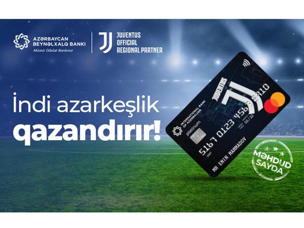 """Azərbaycan Beynəlxalq Bankının """"Yuventus"""" co-brand kartları artıq filiallarda satışda"""