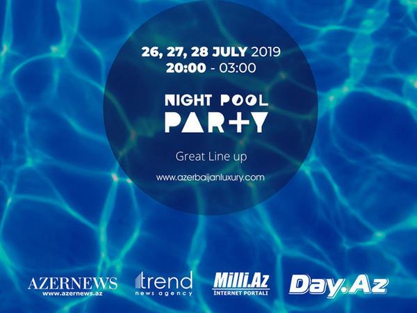 """Bakıda """"Night Pool Party"""" keçiriləcək"""