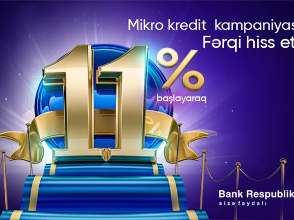 Bank Respublika mikro kreditlər üzrə faiz dərəcəsini 11%-dək endirdi!
