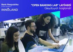 """Bank Respublika və INNOLAND """"Open Banking Lab"""" layihəsinə qeydiyyata başladı"""