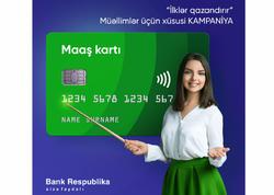 """Bank Respublika müəllimlər üçün """"İlklər qazandırır"""" kredit kampaniyasına start verir"""