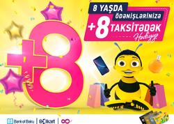 Bolkartın 8 yaşında 800 AZN-dək BAL və ödənişlərinizə +8 taksitədək HƏDİYYƏ!