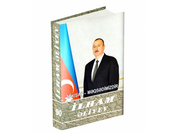 """""""İlham Əliyev. İnkişaf - məqsədimizdir"""" çoxcildliyinin 90-cı kitabı çapdan çıxıb"""