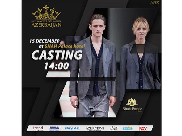 "&quot;Miss &amp; Mister Top Model Azerbaijan 2020&quot; ilk kastinginin <span class=""color_red"">vaxtı və yeri bilindi</span>"