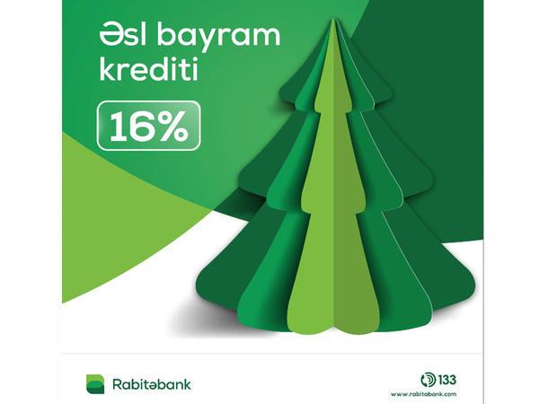 Rabitəbankdan 16%-lik Nağd Pul krediti! Yeni il üçün xüsusi təklif!