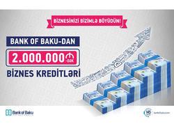 Bank of Baku-dan BİZNES KREDİTLƏRİ - 2.000.000 AZN-dək və KOMİSSİYASIZ!