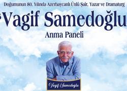 Ankarada Vaqif Səmədoğlunun xatirəsi yad olunacaq