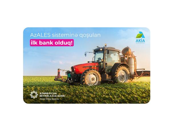 Azərbaycan Beynəlxalq Bankı Kənd Təsərrüfatı Nazirliyinin bu sisteminə qoşulan ilk bank oldu